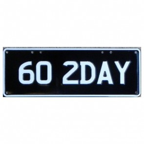 Novelty Number Plate - 60 2day - White On Black