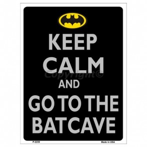 Parking Sign - Keep Calm & Go To The Batcave