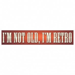 Sign - Retro Not Old