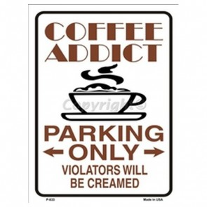 Parking Sign - Coffee Addict Parking Only