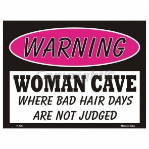 Sign - Woman Cave - Where Bad Hair Days Are Not Judged