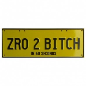 Novelty Number Plate - Zro 2 Bitch In 60 Seconds