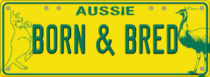 Novelty Number Plate – Aussie Born Bred