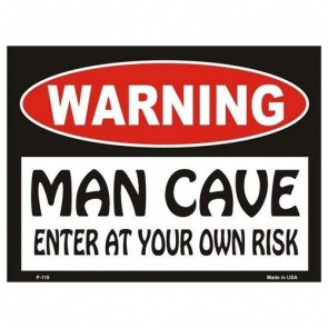 Sign - Warning Man Cave - Enter At Your Own Risk