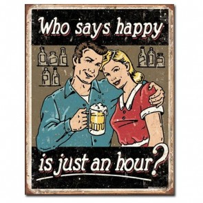 Sign - Who Says Happy Is Just An Hour?